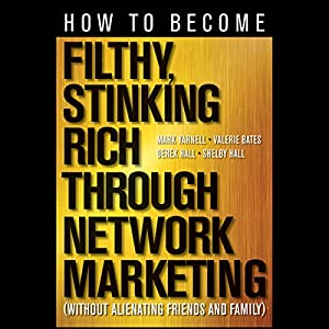 How to Become Filthy, Stinking Rich Through Network Marketing Audiobook