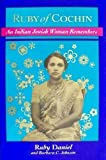 Ruby of Cochin: An Indian Jewish Woman Remembers (0827605390) by Daniel, Ruby