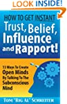 How To Get Instant Trust, Belief, Inf...
