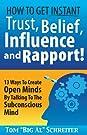 How To Get Instant Trust, Belief, I...