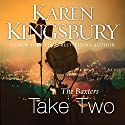 Take Two: Above the Line, Book 2 Audiobook by Karen Kingsbury Narrated by Gabrielle de Cui, Roxanne Hernandez, Don Leslie, Stefan Rudnicki, Jody Young