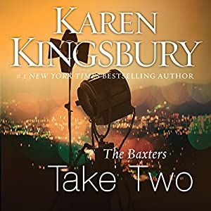 Take Two: Above the Line, Book 2 | [Karen Kingsbury]