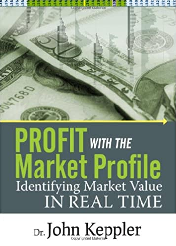 Profit with the Market Profile by John Keppler