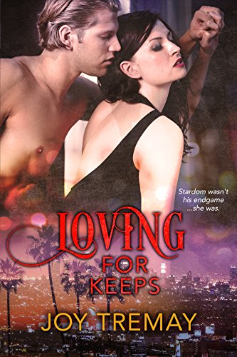 Stardom wasn't his endgame… she was. He has a long way to go before he can convince her that he's loving for keeps…  Loving For Keeps by Joy Tremay