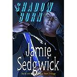Shadow Born (Shadow Born Trilogy Book 1)by Jamie Sedgwick