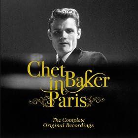 Chet Baker in Paris. The Complete Original Recordings (Bonus Track Version)