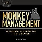 Monkey Management: Wie Manager in weniger Zeit mehr erreichen | Jan Roy Edlund