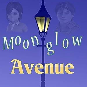 Moonglow Avenue Audiobook