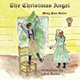 The Christmas Angel (Academic Wings) ~ Mary Jean Kelso