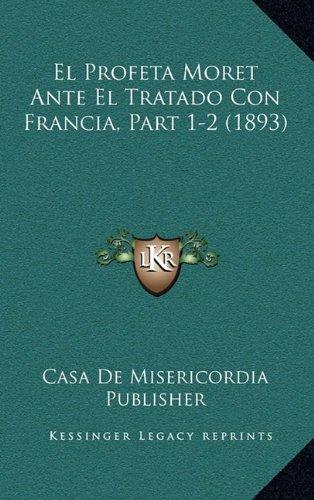 El Profeta Moret Ante El Tratado Con Francia, Part 1-2 (1893)