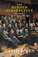 The Hidden Perspective: The Military Conversations of 1906-1914