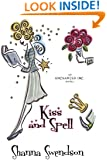 Kiss and Spell (Enchanted, Inc. Book 7)