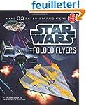 Star Wars Folded Flyers: Make 30 Pape...