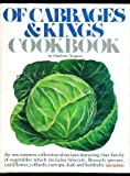 Of cabbages and kings cookbook: An uncommon collection of recipes featuring that family of vegetables which includes broccoli, Brussels sprouts, cauliflower, collards, turnips, kale, and kohlrabi