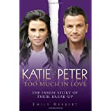 Katie and Peter - Too Much in Love: The Inside Story of Their Break-upby Emily Herbert