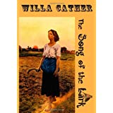 The Song of the Lark: Willa Cather's Semi-Autobiographical Novel (Timeless Classic Books) ~ Willa Cather