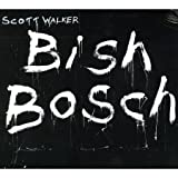 Scott Walker Bish Bosch