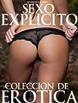 Sexo Explicito: Coleccion De Erotica...