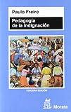 Pedagogia de La Indignacion (Spanish Edition) (8471124688) by Freire, Paulo