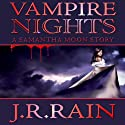Vampire Nights: A Samantha Moon Story (       UNABRIDGED) by J. R. Rain Narrated by Sylvia Roldán Dohi