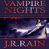 Vampire Nights: A Samantha Moon Story | [J. R. Rain]