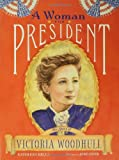 A Woman for President: The Story of Victoria Woodhull (080279615X) by Krull, Kathleen