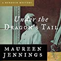 Under the Dragon's Tail Audiobook by Maureen Jennings Narrated by David Marantz