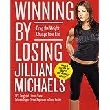 Winning by Losing: Drop the Weight, Change Your Life ~ Jillian Michaels