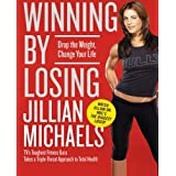 Winning By Losing: Drop the Weight, Change Your Lifeby Jillian Michaels