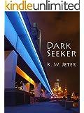Dark Seeker (The K. W. Jeter Suspense & Thriller Books)