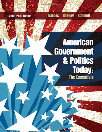 American Government and Politics Today: The Essentials...