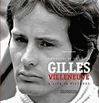 Gilles Villeneuve: Immagini di una vi...
