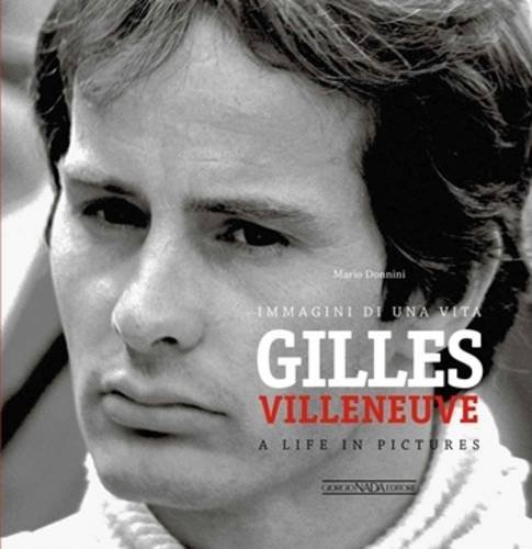 gilles-villeneuve-immagini-di-una-vita-a-life-in-pictures-ediz-bilingue