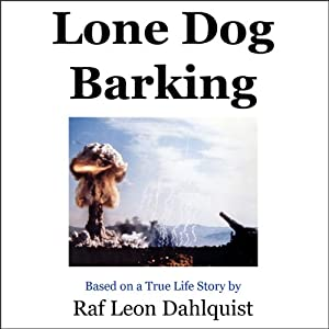 Lone Dog Barking | [Raf Leon Dahlquist]