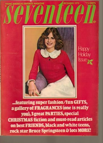 seventeen-magazine-happy-holiday-issue-bruce-springsteen-vintage-ads-for-olivia-newton-john-earth-sh