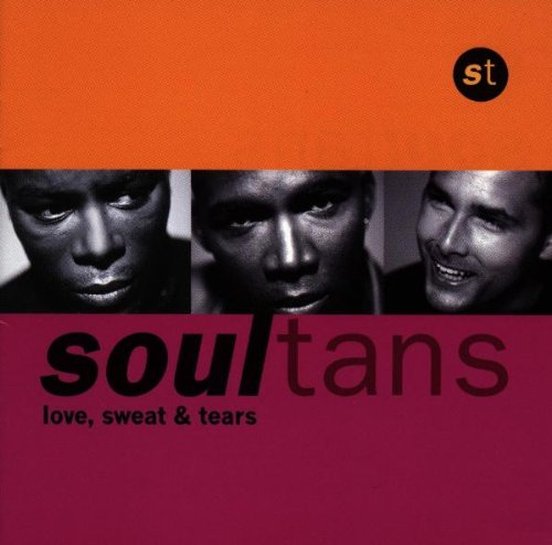 Soultans - Love, Sweat & Tears - Zortam Music