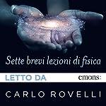 Sette brevi lezioni di fisica | Carlo Rovelli