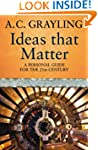 Ideas That Matter: A Personal Guide F...