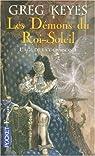 L'�ge de la d�raison, Tome 1 : Les D�mons du Roi-Soleil par Keyes