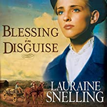Blessing in Disguise: Red River of the North Series #6 Audiobook by Lauraine Snelling Narrated by Callie Beaulieu