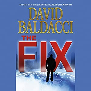 The Fix Audiobook by David Baldacci Narrated by Kyf Brewer, Orlagh Cassidy