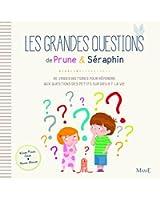 Les grandes questions de Prune & Séraphin : De vraies histoires pour répondre aux questions des petits sur Dieu et la vie