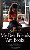 Some of My Best Friends Are Books: Guiding Gifted Readers (3rd Edition)