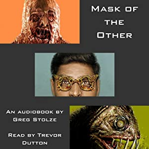 Mask of the Other | [Greg Stolze]