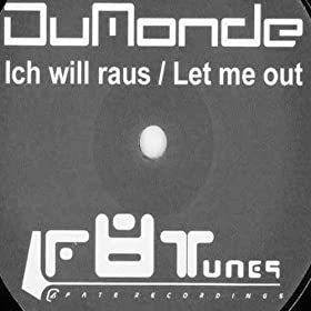 DuMonde - Ich Will Raus / Let Me Out (Remixes)