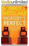 Nobody's Perfect: A Dortmunder Novel (Book Four) (The Dortmunder Novels 4)