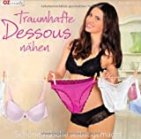 Traumhafte Dessous nhen: Schne Wsche selbst gemacht