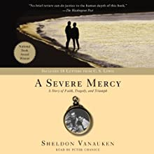 A Severe Mercy | Livre audio Auteur(s) : Sheldon Vanauken Narrateur(s) : Peter Chanice