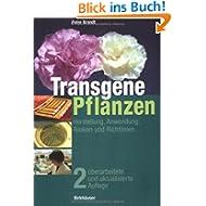 Transgene Pflanzen: Herstellung, Anwendung, Risiken und Richtlinien