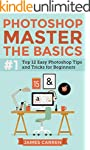 Photoshop - Master The Basics: Top 12...